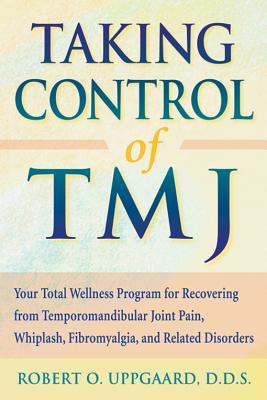 Taking Control of TMJ By Uppgaard, Robert O.