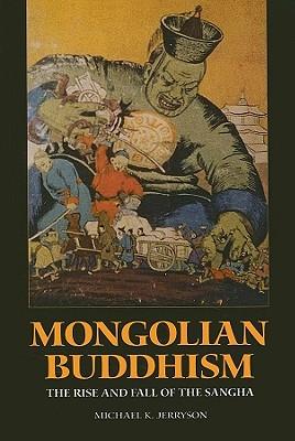Mongolian Buddhism By Jerryson, Michael K.
